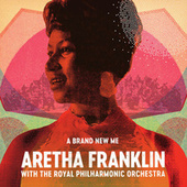 A Brand New Me: Aretha Franklin (with The Royal Philharmonic Orchestra) by Aretha Franklin