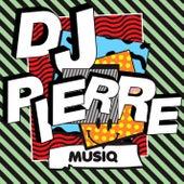 MuSiQ by DJ Pierre