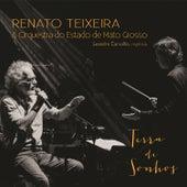 Terra de Sonhos de Renato Teixeira, Orquestra do Estado de Mato Grosso e Leandro Carvalho