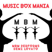 MBM Performs Demi Lovato by Music Box Mania