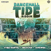 Dancehall Tide Riddim by Various Artists