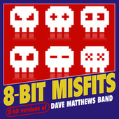 8-Bit Versions of Dave Matthews Band de 8-Bit Misfits