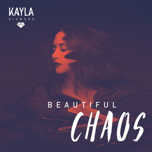 Beautiful Chaos by Kayla Diamond