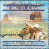 Buckaroo Blue II - Riding Song by Michael Martin Murphey