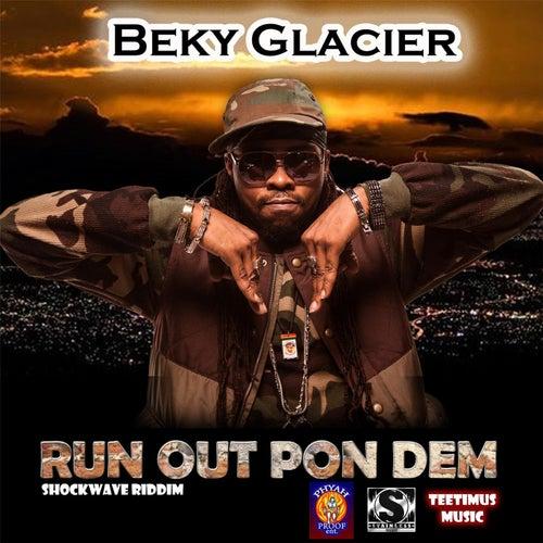 Run out Pon Dem by Beky Glacier