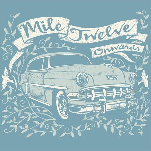 Onwards von Mile Twelve
