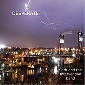 Desperate by Seth and the Intervention Band