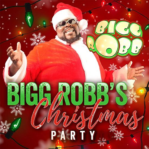Bigg Robb's Christmas Party by Bigg Robb