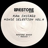 Raw Chicago House Selection, Vol. 4 von Various Artists
