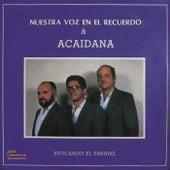 Nuestra Voz en el Recuerdo by Dueto Acaidana