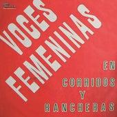 Voces Femeninas en Corridos y Rancheras de Various Artists