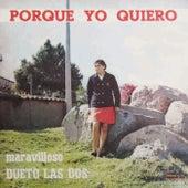 Porque Yo Quiero by Dueto Las Dos