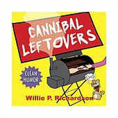 Cannibal Leftovers by Willie P. Richardson