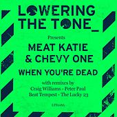 When You're Dead by Meat Katie