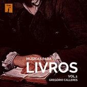 Músicas para Livros by Gregório Calleres