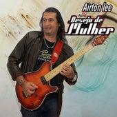 Airton Lee & Forró Desejo de Mulher (Ao Vivo) by Airton Lee