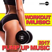 Workout Music 2017: Pump Up Music - EP by Various Artists