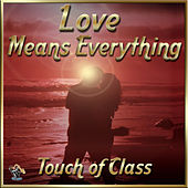 Love Means Everything de Touch of Class