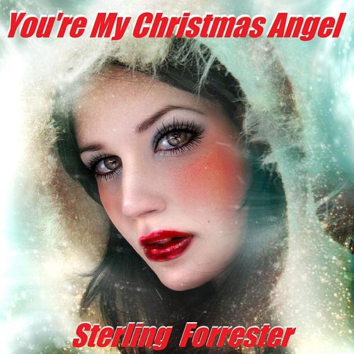 You're My Christmas Angel by Sterling Forrester
