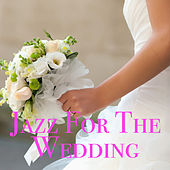 Jazz For The Wedding by Various Artists