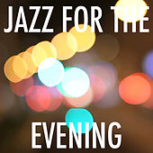 Jazz For The Evening by Various Artists