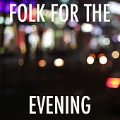 Folk For The Evening de Various Artists
