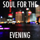 Soul For The Evening by Various Artists