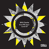 Give Me Your Love EP by Will Clarke
