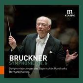Bruckner: Symphony No. 6 von Symphonie-Orchester des Bayerischen Rundfunks