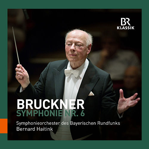 Bruckner: Symphony No. 6 by Symphonie-Orchester des Bayerischen Rundfunks