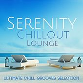 Serenity Chillout Lounge: Ultimate Chill Grooves Selection by Various Artists