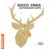 Nutcracker Suite von Disco Fries