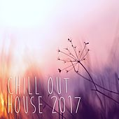 Chill Out House 2017 - EP by Various Artists