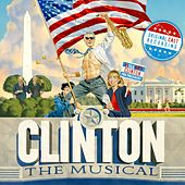 Clinton The Musical (Original Off-Broadway Cast Recording) by Various Artists