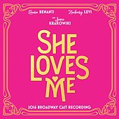 She Loves Me (2016 Broadway Cast Recording) by Various Artists