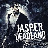 Jasper In Deadland (World Premiere Recording) von Ryan Scott Oliver