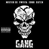 Gang by Mister Ed