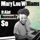 It Ain't Necessarily So de Mary Lou Williams
