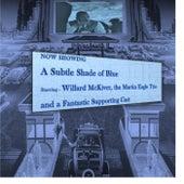 A Subtle Shade of Blue by Willard McKiver
