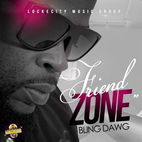 Friend Zone - Single by Bling Dawg