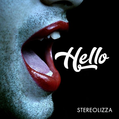 Hello by Stereolizza