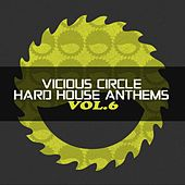 Vicious Circle: Hard House Anthems, Vol. 6 - EP by Various Artists