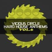 Vicious Circle: Hard House Anthems, Vol. 6 - EP de Various Artists