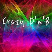 Crazy D'n'B - EP by Various Artists