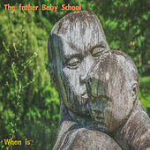 The Father Baby School: