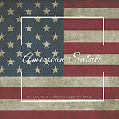 American Salute by Maranatha Baptist University Band