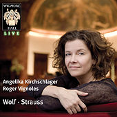 Wolf & Strauss (Wigmore Hall Live) by Angelika Kirchschlager and Roger Vignoles