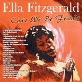 Can't We Be Friends? von Ella Fitzgerald