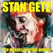 Too Marvellous For Words de Stan Getz