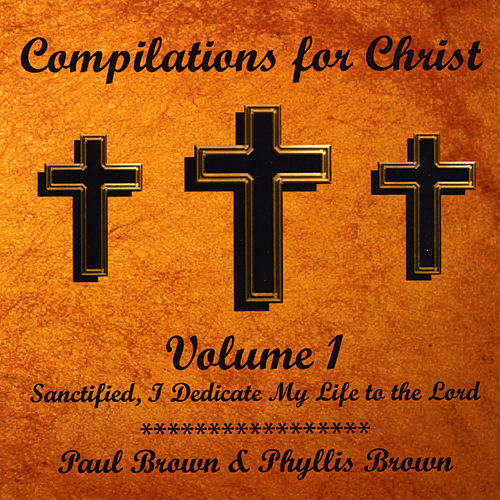 Compilations for Christ, Vol. 1 by Paul Brown